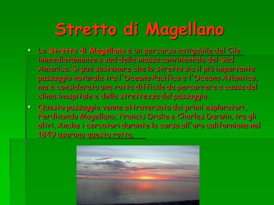 Stretto di Magellano Lo Stretto di Magellano è un percorso navigabile del Cile immediatamente a sud della massa continentale del Sud America. Si può s