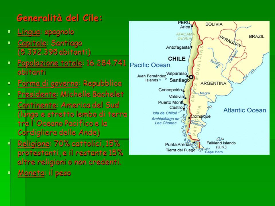 Generalità del Cile: Lingua: spagnolo Lingua: spagnolo Capitale: Santiago (5.392.395 abitanti) Capitale: Santiago (5.392.395 abitanti) Popolazione tot