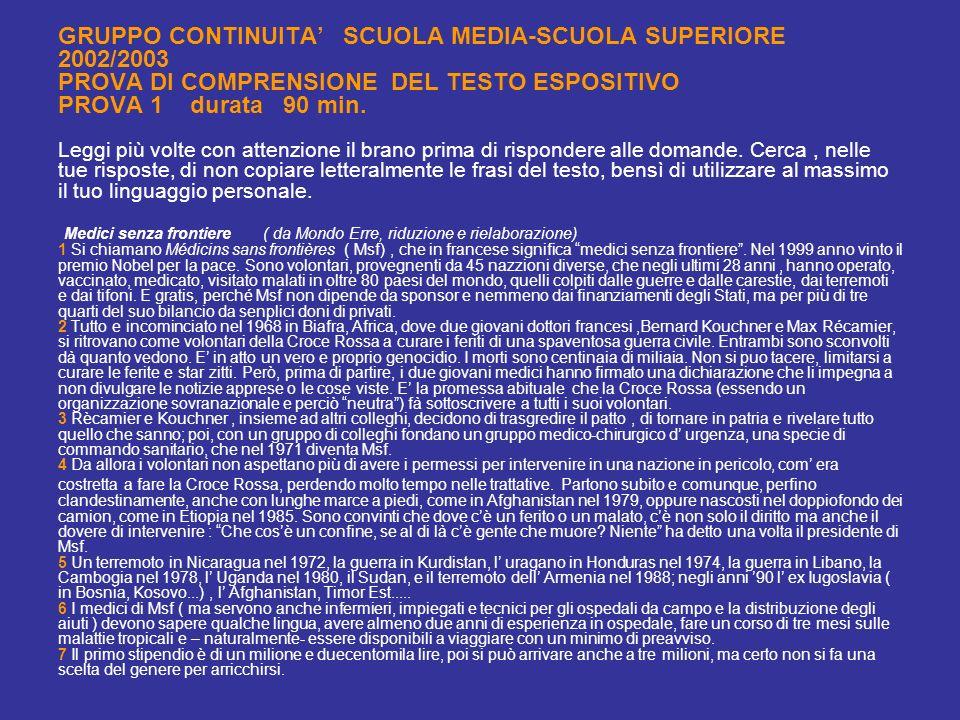 GRUPPO CONTINUITA SCUOLA MEDIA-SCUOLA SUPERIORE 2002/2003 PROVA DI COMPRENSIONE DEL TESTO ESPOSITIVO PROVA 1 durata 90 min. Leggi più volte con attenz