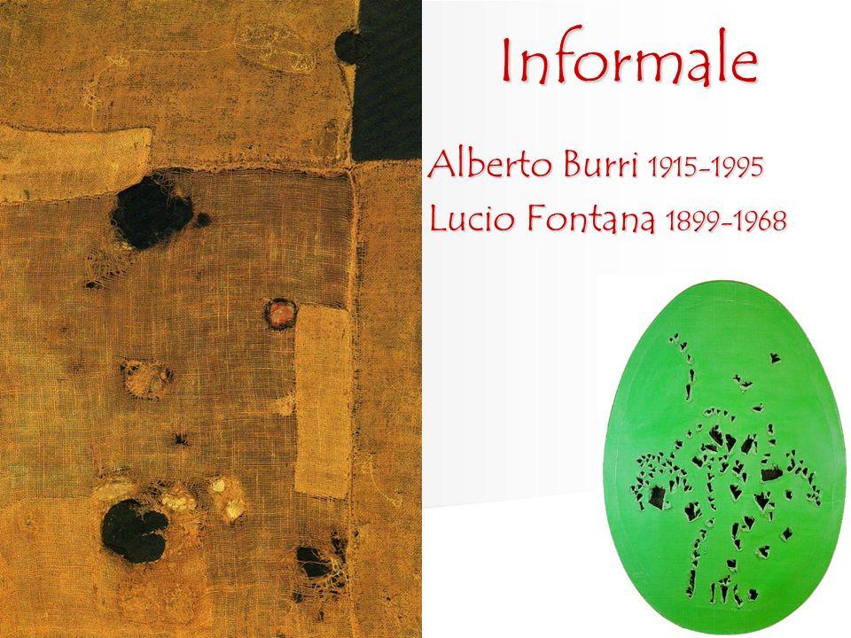 Informale Alberto Burri 1915-1995 Lucio Fontana 1899-1968