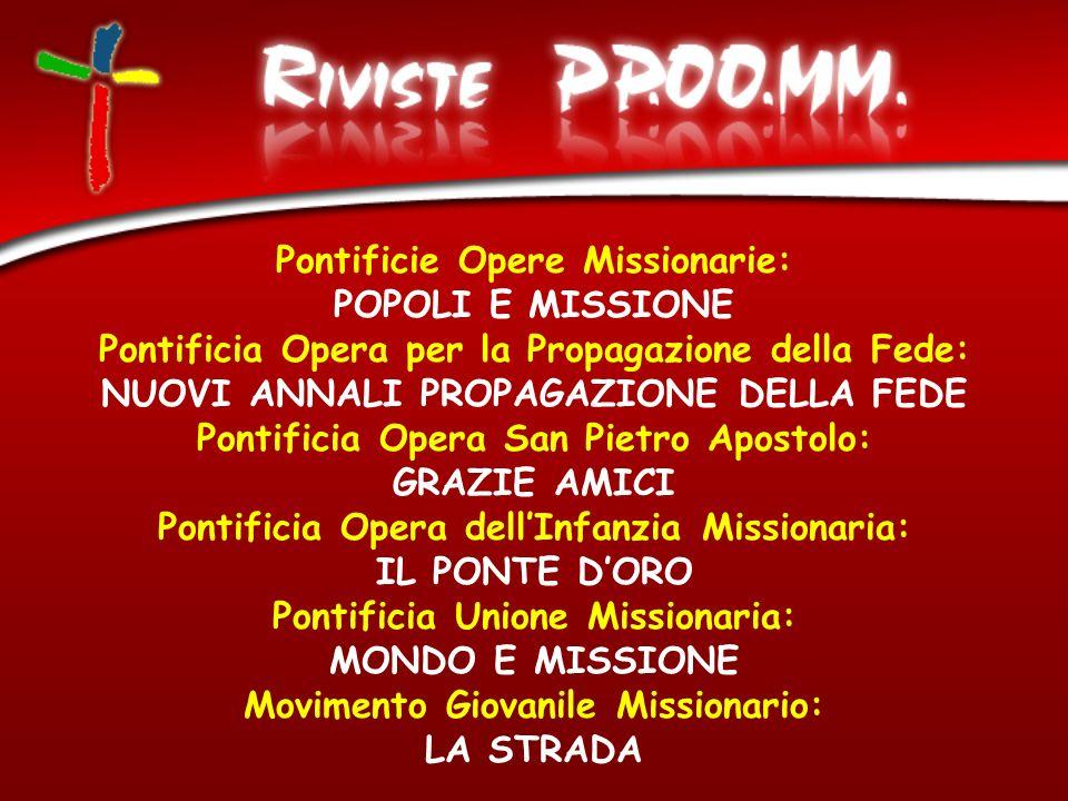 Pontificie Opere Missionarie: POPOLI E MISSIONE Pontificia Opera per la Propagazione della Fede: NUOVI ANNALI PROPAGAZIONE DELLA FEDE Pontificia Opera