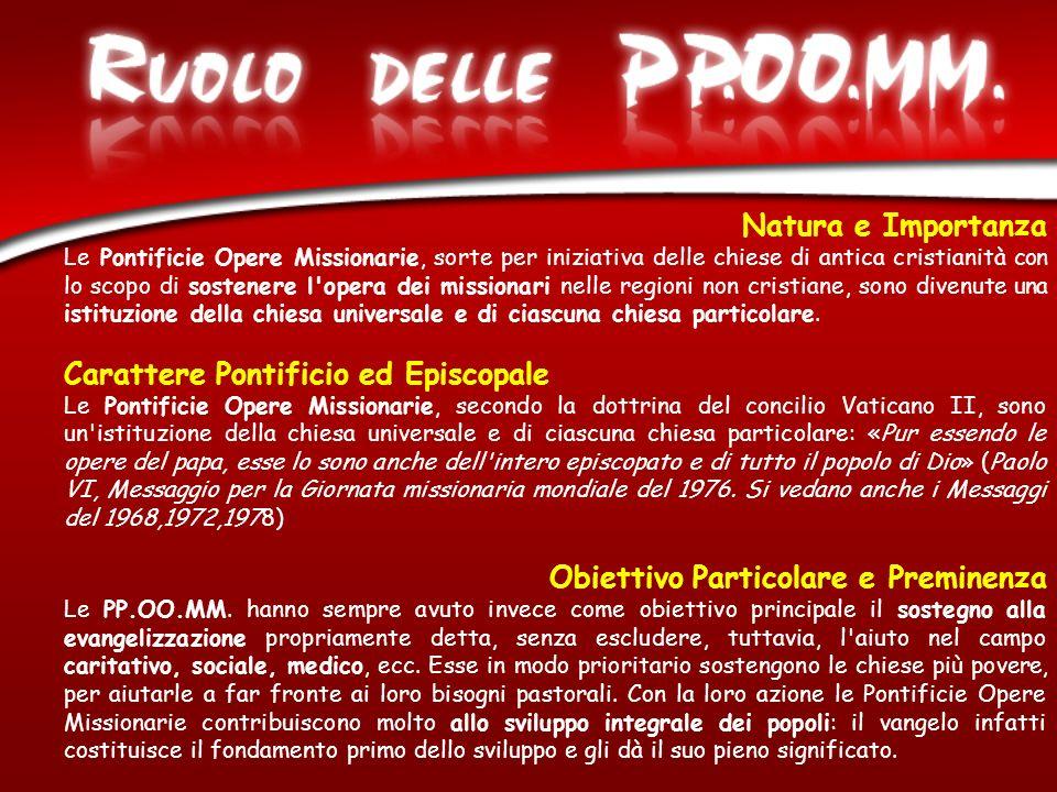 Pontificia Opera per la Propagazione della Fede Pontificia Opera San Pietro Apostolo Pontificia Opera dellInfanzia Missionaria Pontificia Unione Missionaria