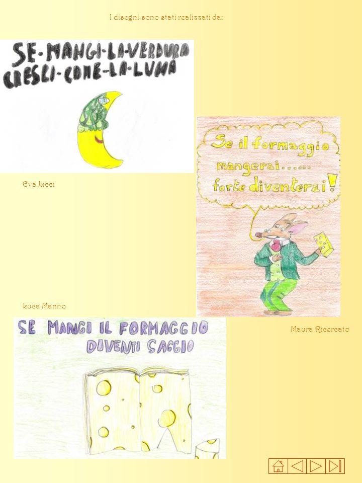 I disegni sono stati realizzati da: Luca Manno Eva Licci Maura Ricercato