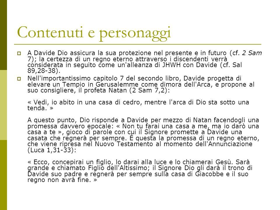 Contenuti e personaggi A Davide Dio assicura la sua protezione nel presente e in futuro (cf.