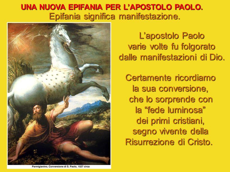 UNA NUOVA EPIFANIA PER LAPOSTOLO PAOLO.Epifania significa manifestazione.