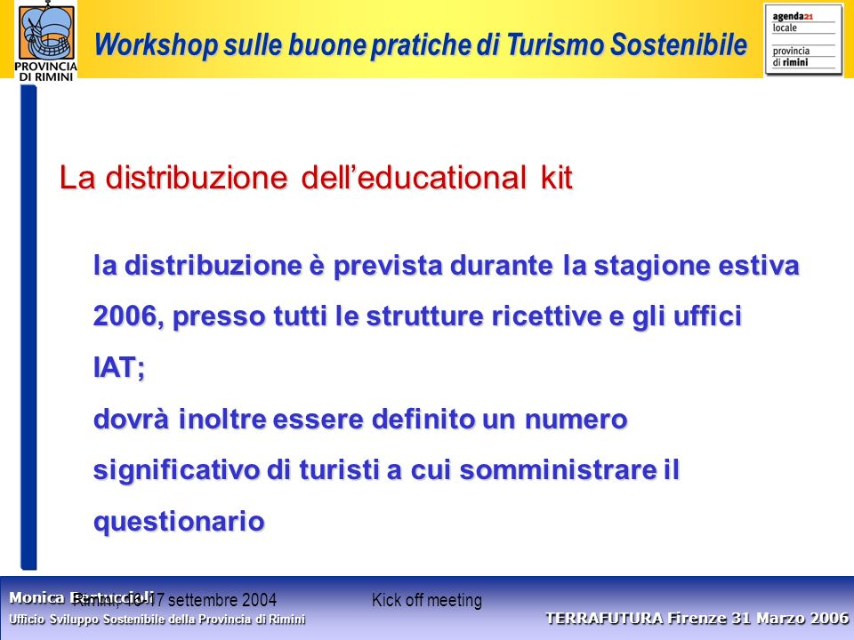 Monica Bertuccioli Ufficio Sviluppo Sostenibile della Provincia di Rimini TERRAFUTURA Firenze 31 Marzo 2006 Workshop sulle buone pratiche di Turismo S