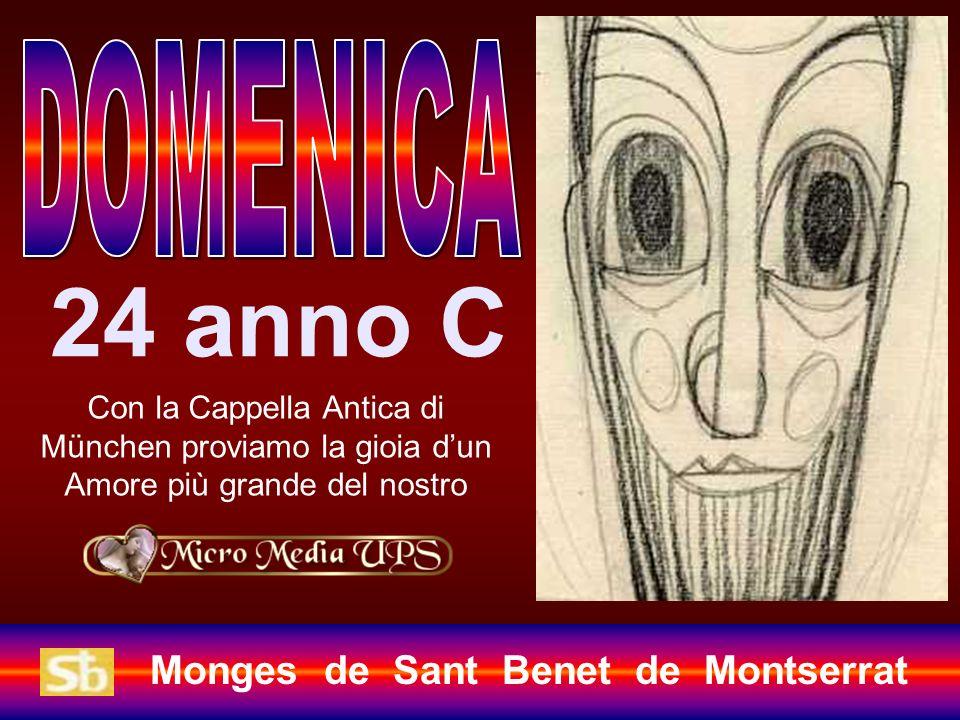 Monges de Sant Benet de Montserrat 24 anno C Con la Cappella Antica di München proviamo la gioia dun Amore più grande del nostro