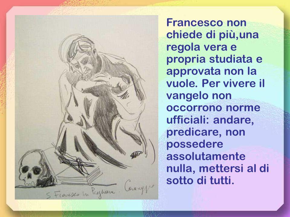 Nacque così lordine dei frati minori approvato dal papa Innocenzo III che autorizza Francesco a predicare personalmente ed ad affidare quel compito a