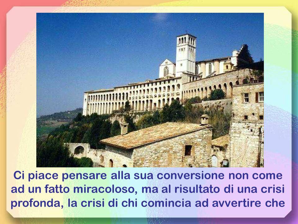 Francesco è uno di noi, perché lui il mondo e il benessere materiale li ha vissuti, li ha amati.