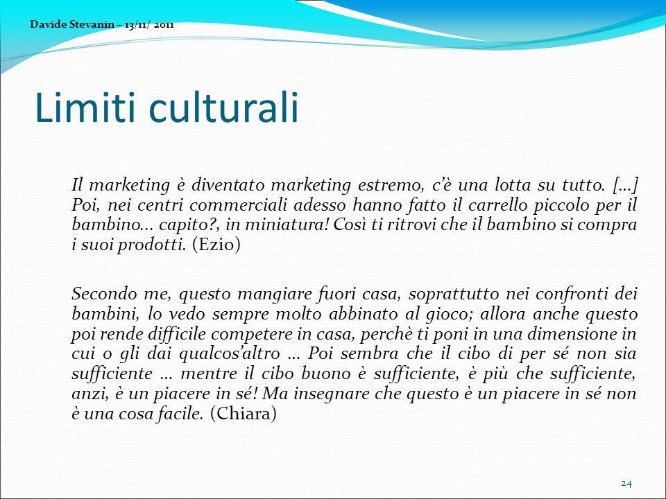 Limiti culturali Il marketing è diventato marketing estremo, cè una lotta su tutto.