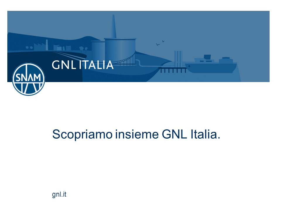 gnl.it Scopriamo insieme GNL Italia.