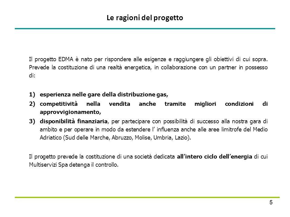 Le ragioni del progetto 5 Il progetto EDMA è nato per rispondere alle esigenze e raggiungere gli obiettivi di cui sopra. Prevede la costituzione di un