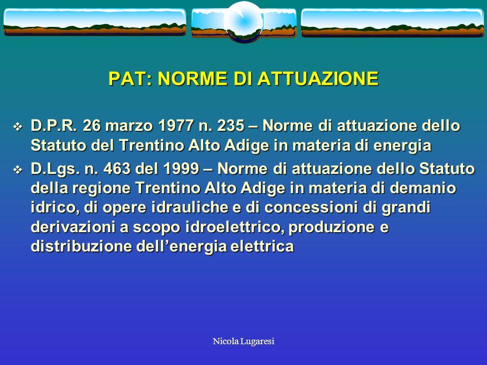 Nicola Lugaresi PAT: NORME DI ATTUAZIONE D.P.R. 26 marzo 1977 n.