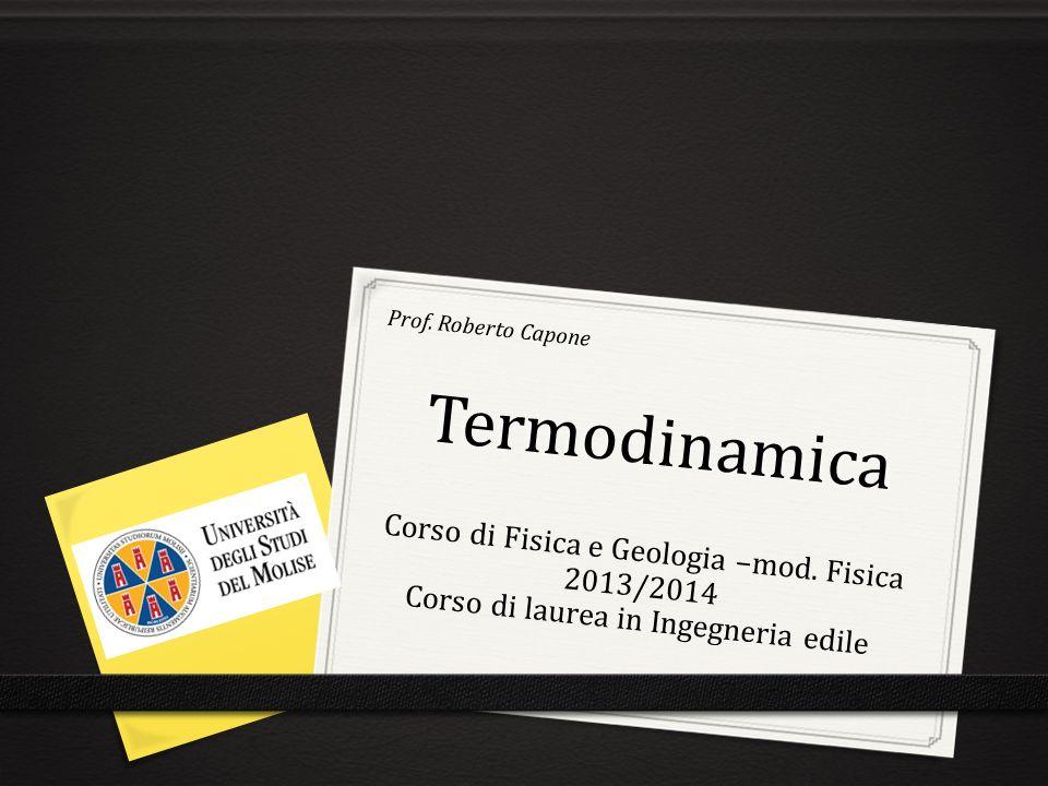 Termodinamica Prof.Roberto Capone Corso di Fisica e Geologia –mod.