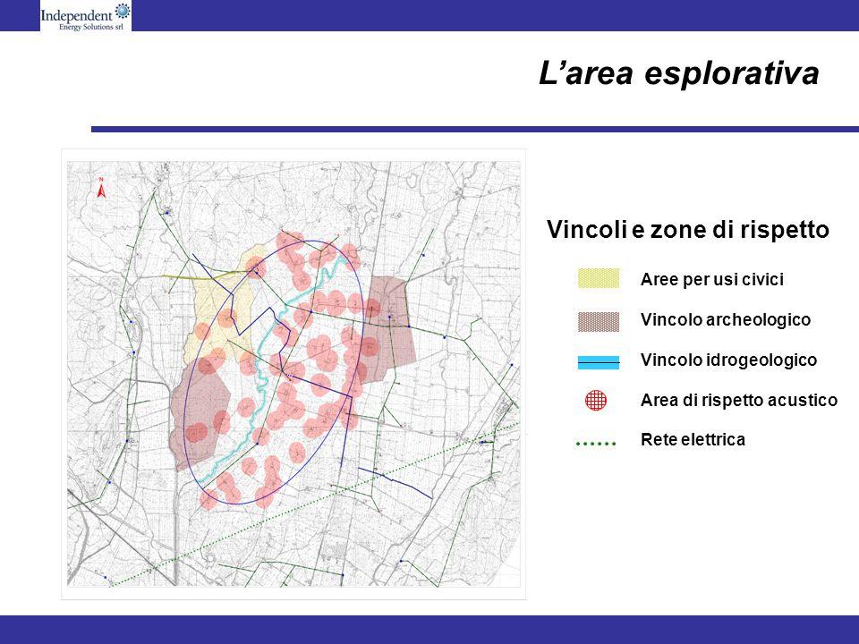Vincoli e zone di rispetto Aree per usi civici Vincolo archeologico Vincolo idrogeologico Area di rispetto acustico Rete elettrica Larea esplorativa