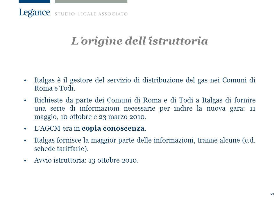 23 Lorigine dellistruttoria Italgas è il gestore del servizio di distribuzione del gas nei Comuni di Roma e Todi.