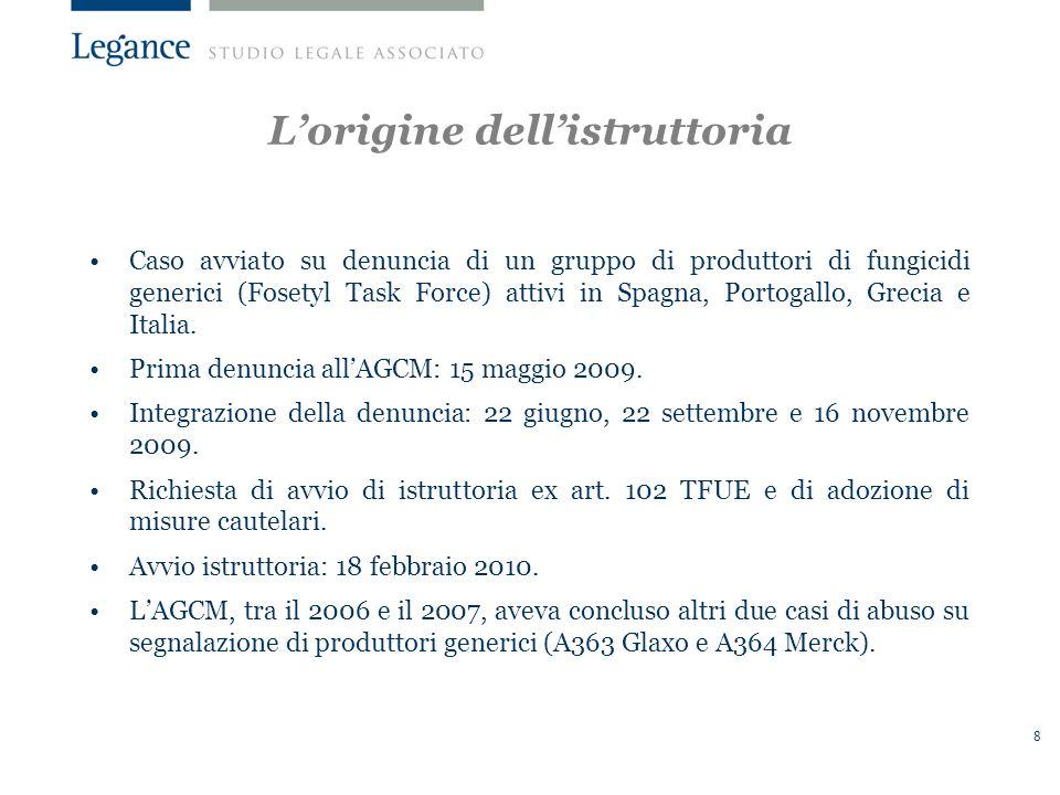 8 Lorigine dellistruttoria Caso avviato su denuncia di un gruppo di produttori di fungicidi generici (Fosetyl Task Force) attivi in Spagna, Portogallo, Grecia e Italia.
