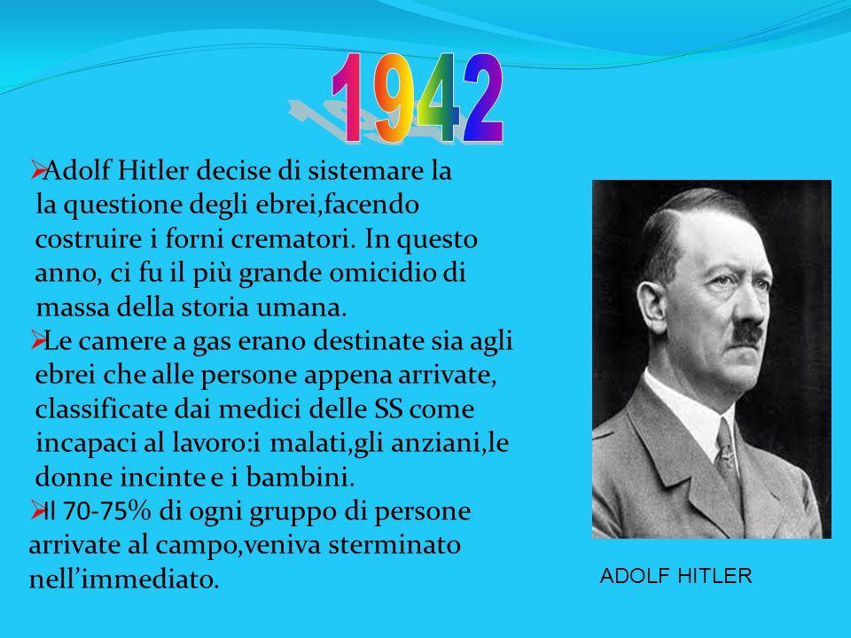 Adolf Hitler decise di sistemare la la questione degli ebrei,facendo costruire i forni crematori. In questo anno, ci fu il più grande omicidio di mass