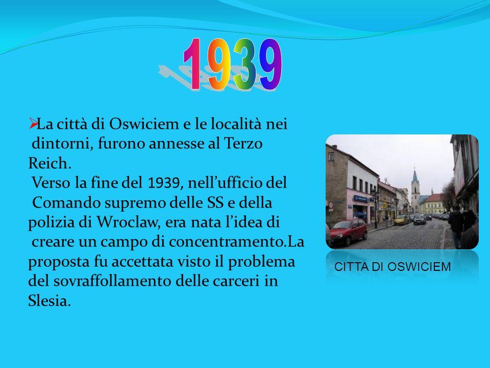 La città di Oswiciem e le località nei dintorni, furono annesse al Terzo Reich. Verso la fine del 1939, nellufficio del Comando supremo delle SS e del