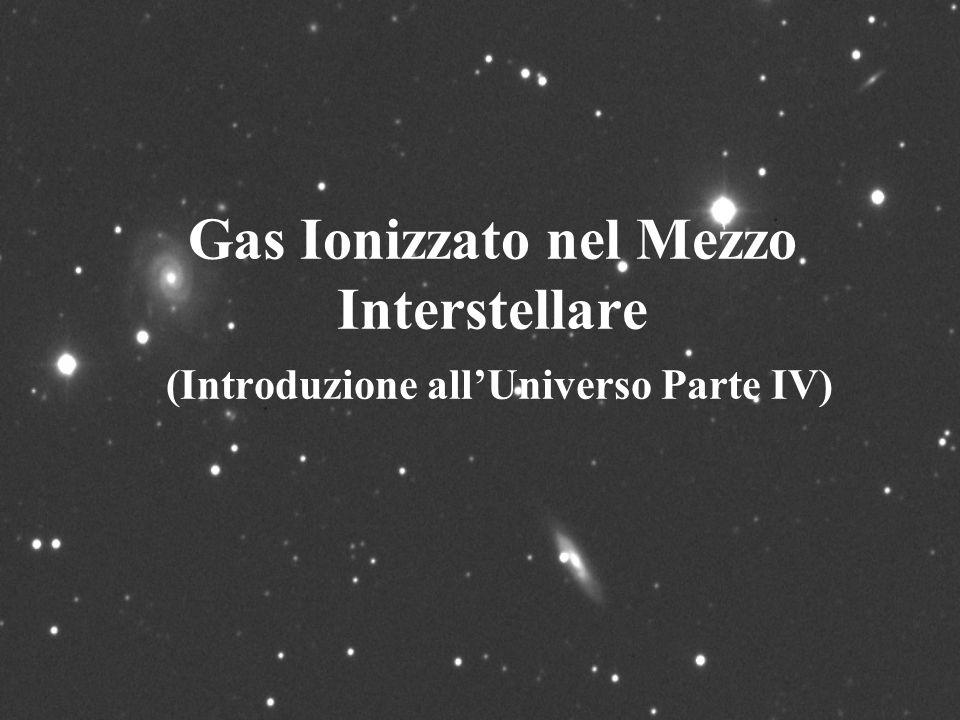 Gas Ionizzato nel Mezzo Interstellare (Introduzione allUniverso Parte IV)