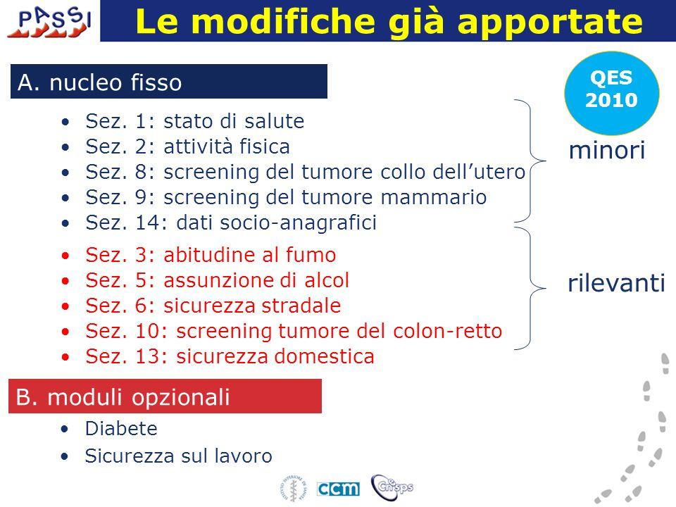 Le modifiche già apportate Sez. 1: stato di salute Sez.