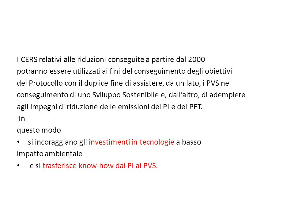 I CERS relativi alle riduzioni conseguite a partire dal 2000 potranno essere utilizzati ai fini del conseguimento degli obiettivi del Protocollo con i