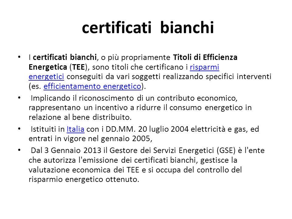 certificati bianchi I certificati bianchi, o più propriamente Titoli di Efficienza Energetica (TEE), sono titoli che certificano i risparmi energetici
