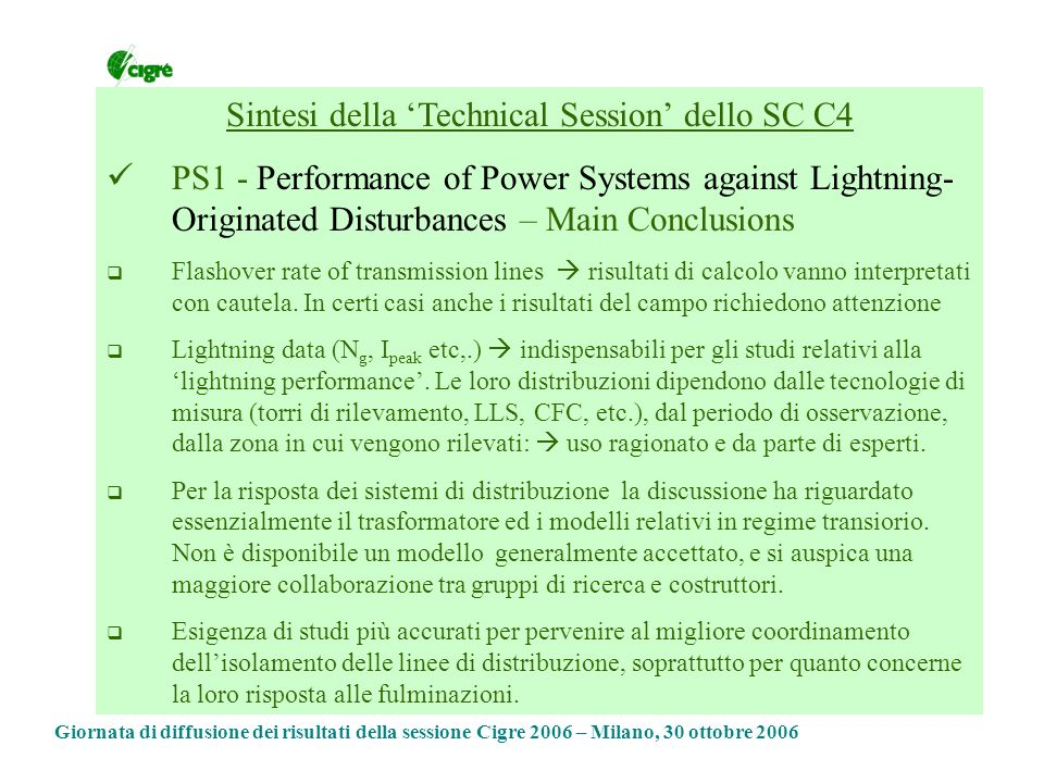 Sintesi della Technical Session dello SC C4 PS1 - Performance of Power Systems against Lightning- Originated Disturbances – Main Conclusions Flashover