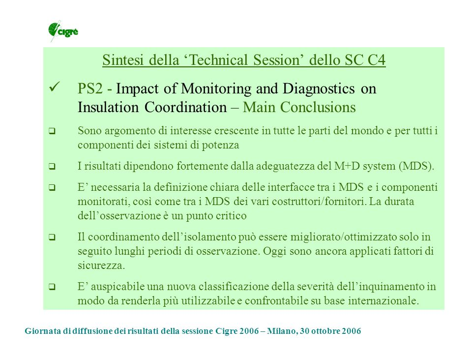 Sintesi della Technical Session dello SC C4 PS2 - Impact of Monitoring and Diagnostics on Insulation Coordination – Main Conclusions Sono argomento di