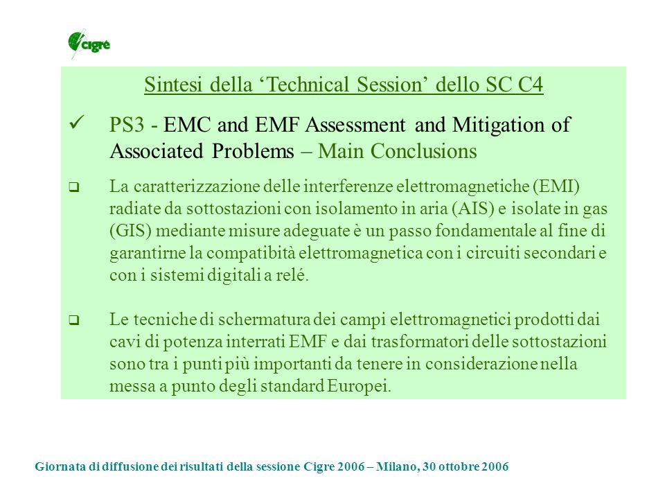 Sintesi della Technical Session dello SC C4 PS3 - EMC and EMF Assessment and Mitigation of Associated Problems – Main Conclusions La caratterizzazione