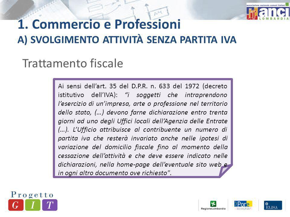 1.Commercio e Professioni A) SVOLGIMENTO ATTIVITÀ SENZA PARTITA IVA Ai sensi dellart.