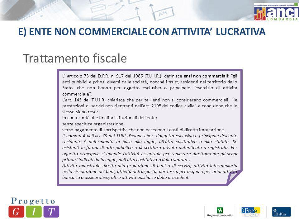 E) ENTE NON COMMERCIALE CON ATTIVITA LUCRATIVA L articolo 73 del D.P.R.