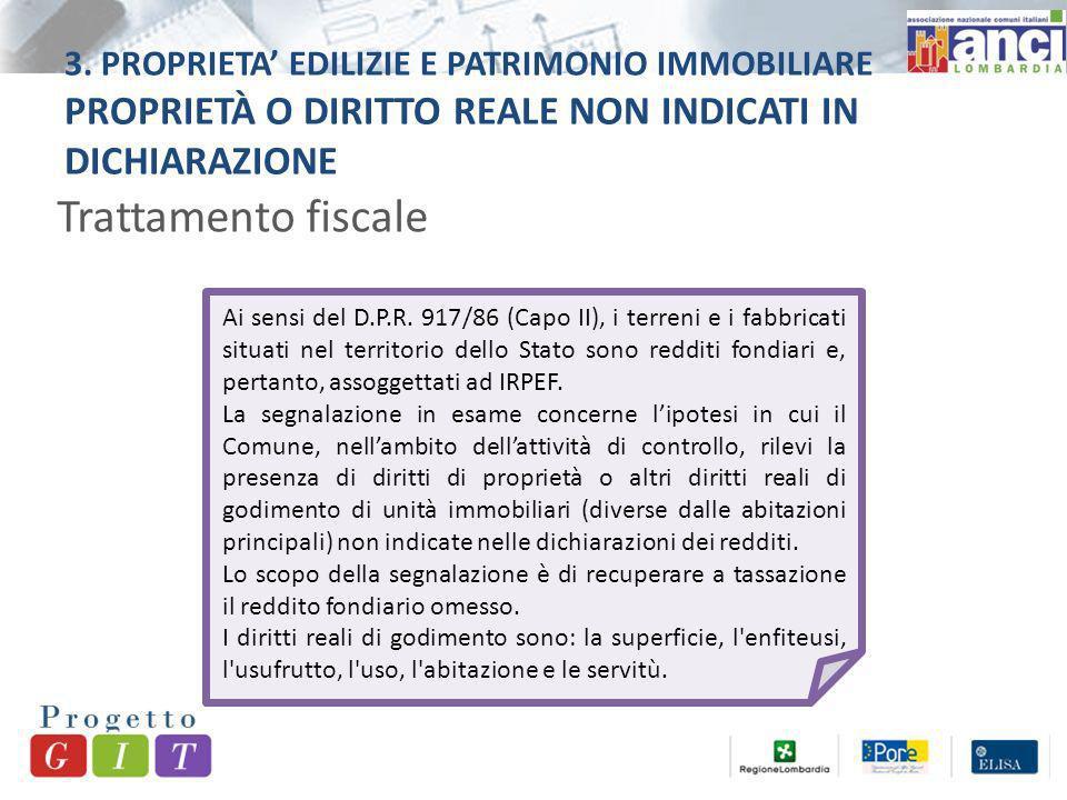 3. PROPRIETA EDILIZIE E PATRIMONIO IMMOBILIARE PROPRIETÀ O DIRITTO REALE NON INDICATI IN DICHIARAZIONE Trattamento fiscale Ai sensi del D.P.R. 917/86