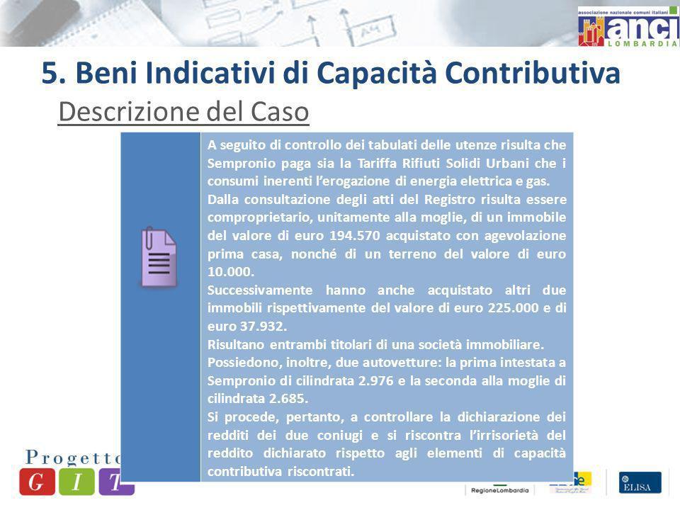 5. Beni Indicativi di Capacità Contributiva Descrizione del Caso A seguito di controllo dei tabulati delle utenze risulta che Sempronio paga sia la Ta