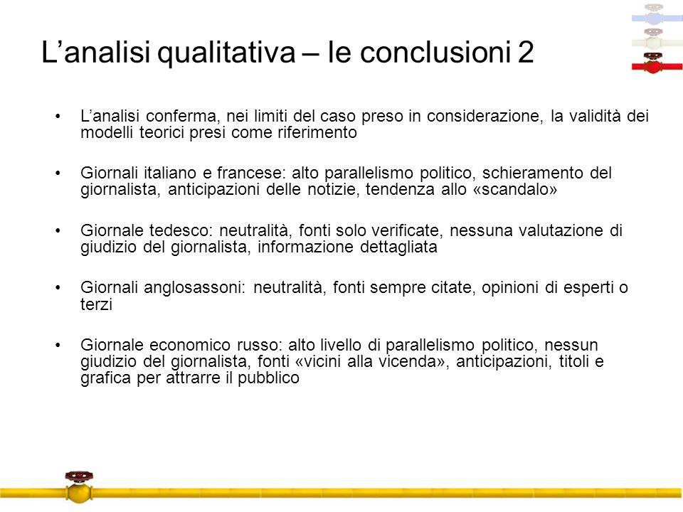 Lanalisi qualitativa – le conclusioni 2 Lanalisi conferma, nei limiti del caso preso in considerazione, la validità dei modelli teorici presi come rif