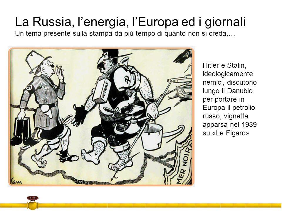 La Russia, lenergia, lEuropa ed i giornali Un tema presente sulla stampa da più tempo di quanto non si creda…. Hitler e Stalin, ideologicamente nemici