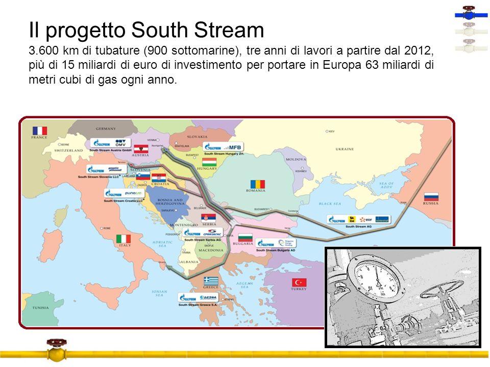 Il progetto South Stream 3.600 km di tubature (900 sottomarine), tre anni di lavori a partire dal 2012, più di 15 miliardi di euro di investimento per