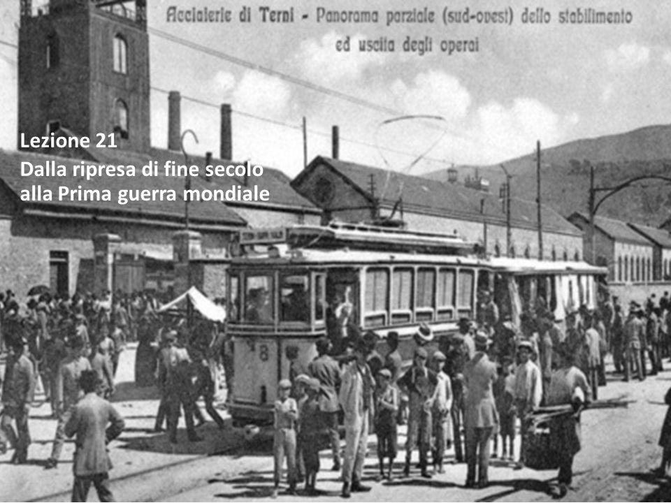 Lezione 21 Dalla ripresa di fine secolo alla Prima guerra mondiale