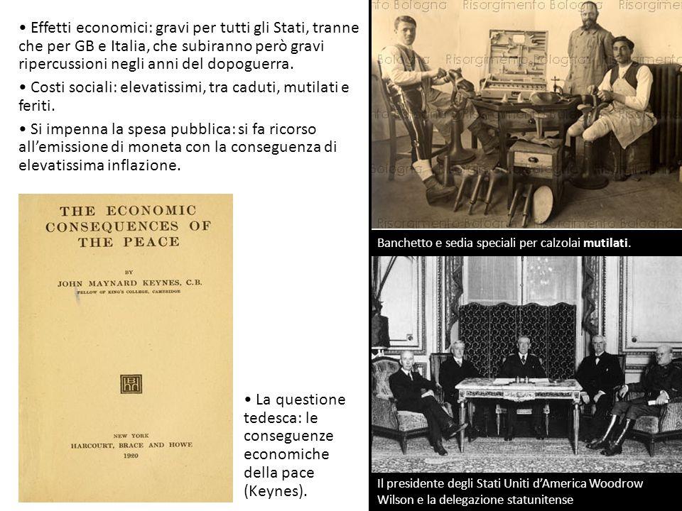Effetti economici: gravi per tutti gli Stati, tranne che per GB e Italia, che subiranno però gravi ripercussioni negli anni del dopoguerra. Costi soci