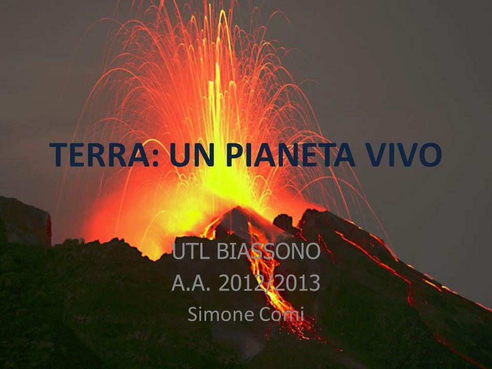 TERRA: UN PIANETA VIVO UTL BIASSONO A.A. 2012/2013 Simone Comi