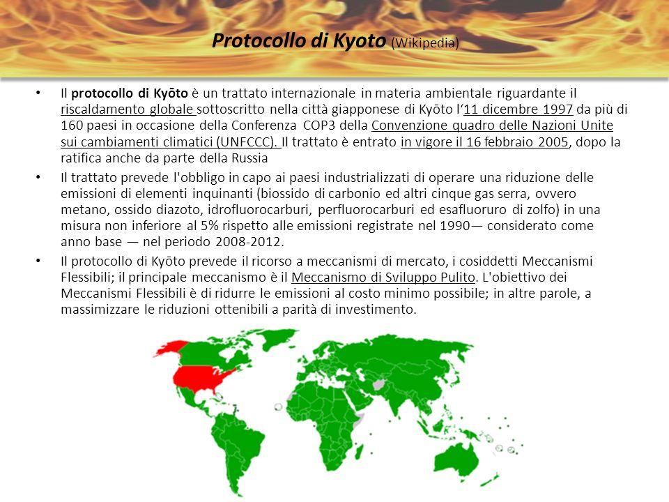 Protocollo di Kyoto (Wikipedia) Il protocollo di Kyōto è un trattato internazionale in materia ambientale riguardante il riscaldamento globale sottosc