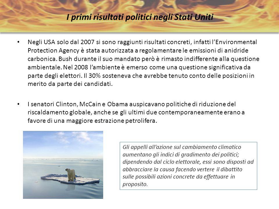 I primi risultati politici negli Stati Uniti Negli USA solo dal 2007 si sono raggiunti risultati concreti, infatti lEnvironmental Protection Agency è