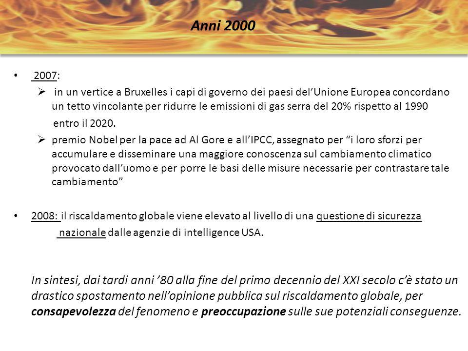 2007: in un vertice a Bruxelles i capi di governo dei paesi delUnione Europea concordano un tetto vincolante per ridurre le emissioni di gas serra del