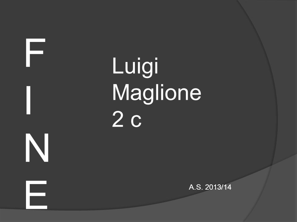 FINEFINE Luigi Maglione 2 c A.S. 2013/14