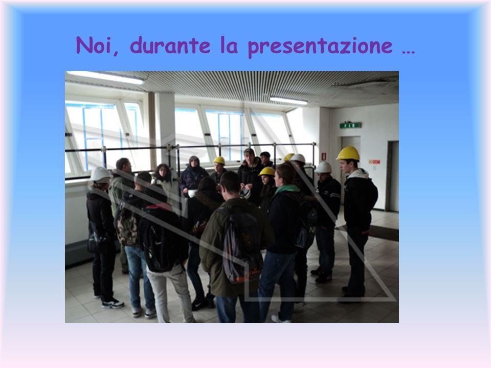 Noi, durante la presentazione …