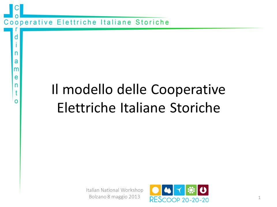Il modello delle Cooperative Elettriche Italiane Storiche Italian National Workshop Bolzano 8 maggio 2013 1