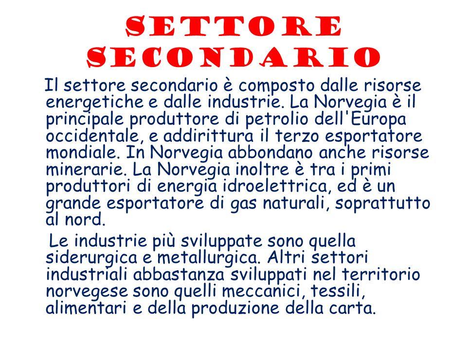 Settore secondario Il settore secondario è composto dalle risorse energetiche e dalle industrie. La Norvegia è il principale produttore di petrolio de