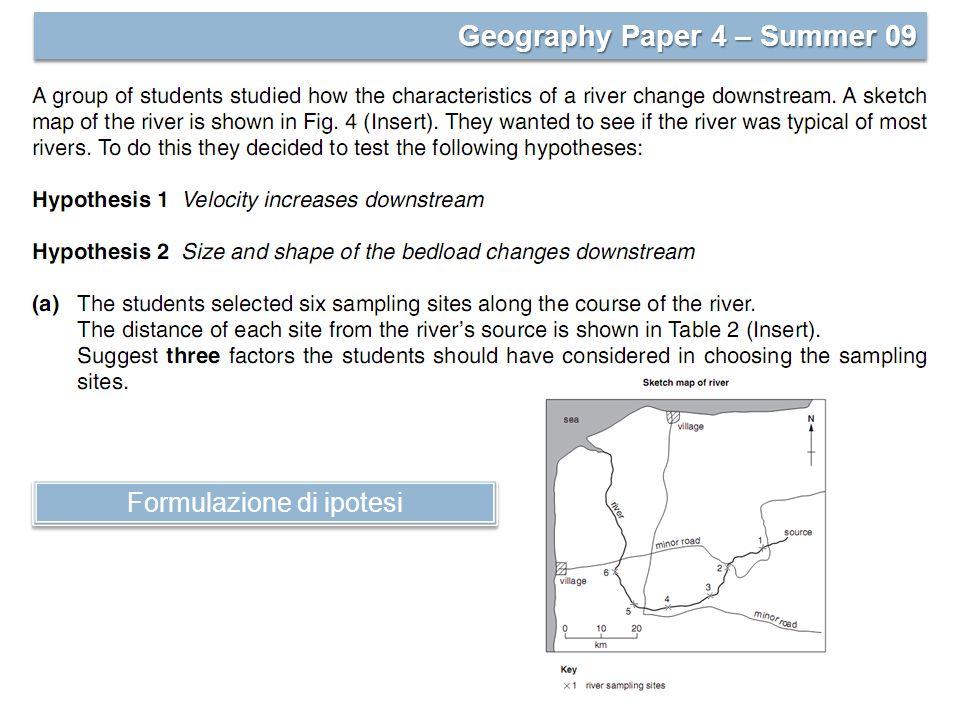 Geography Paper 4 – Summer 09 Formulazione di ipotesi