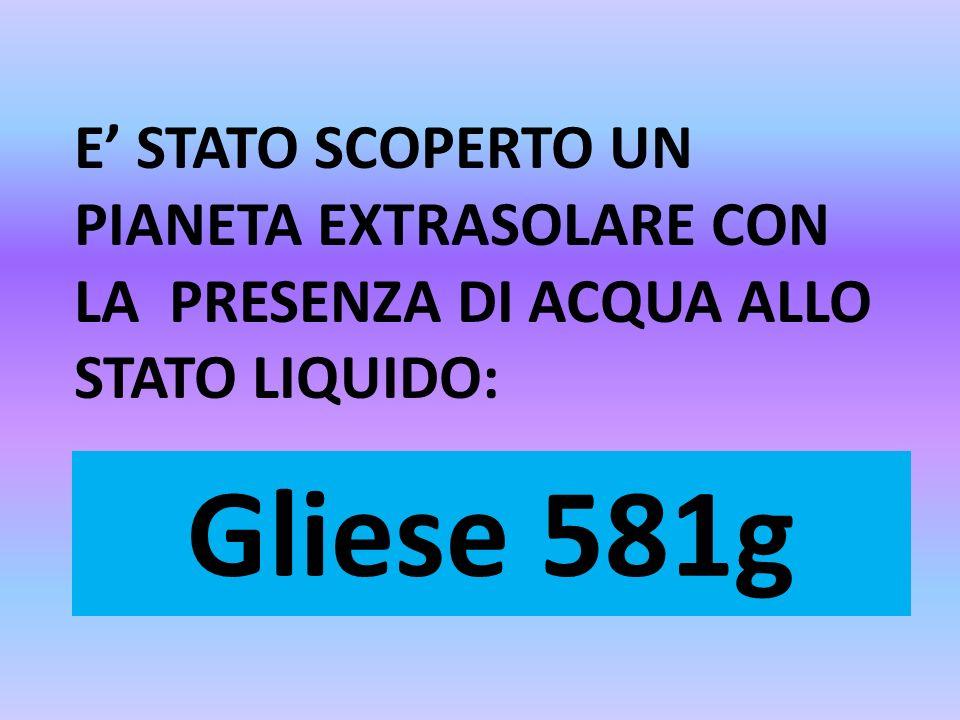 E STATO SCOPERTO UN PIANETA EXTRASOLARE CON LA PRESENZA DI ACQUA ALLO STATO LIQUIDO: Gliese 581g