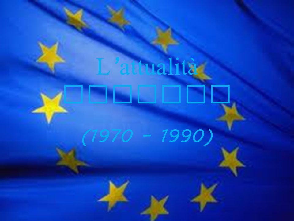 L attualità europea (1970 – 1990)